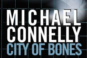 New Book: City of Bones by Michael Connelly